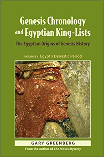 Genesis Chronology and Egyptian King-Lists: The Egyptian Origins of Genesis History (Genesis and Egypt)