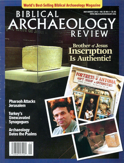 BAR cover July/Aug 2012. Note the headline declaring the James ossuary as now being authentic.